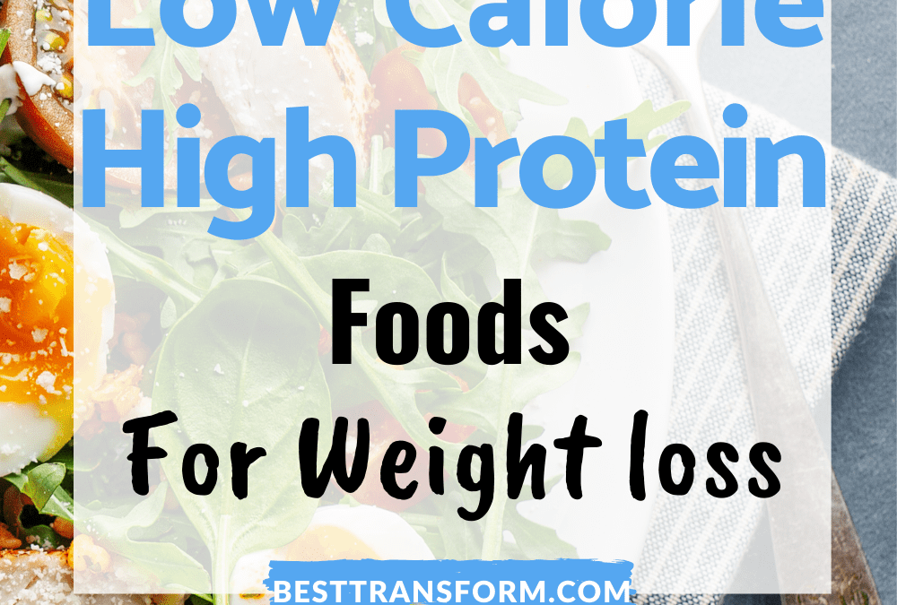 10 Amazing Low Calorie Foods High Protein