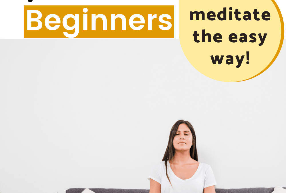How to Start Meditate for Beginners (The Easy Way)